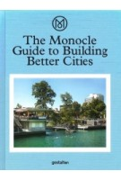 The Monocle Guide to Building Better Cities | Monocle | 9783899555035 | Gestalten