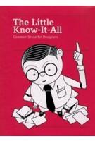 The Little Know-It-All. Common Sense for Designers   Silja Bilz, Michael Mischler   9783899555431