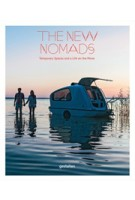 The New Nomads. Temporary Spaces and a Life on the Move | Sven Ehmann, ­Michelle Galindo, Robert Klanten | 9783899555585