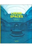 Liquid Spaces. Scenography, Installations and Spatial Experiences | 9783899555615 | gestalten