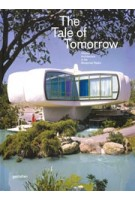 The Tale of Tomorrow. Utopian Architecture in the Modernist Realm   9783899555707   gestalten