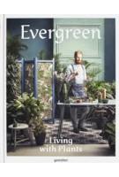 Evergreen. Living with Plants | gestalten | 9783899556735