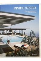 INSIDE UTOPIA Visionary Interiors and Futuristic Homes | Gestalten | 9783899556964