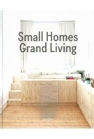 Small Homes, Grand Living. Interior Design for Compact Spaces   9783899556988   gestalten
