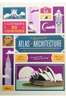 the illustrated ATLAS of ARCHITECTURE and marvelous monuments | Alexandre Verhille, Sarah Tavernier | Little Gestalten | 9783899557756