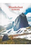 Wanderlust EUROPE. The Great European Hike | Alex Roddie | 9783899558661 | gestalten