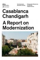 Casablanca Chandigarh. A Report on Modernization | Tom Avermaete, Maristella Casciato | 9783906027364