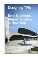 Designing TWA. Eero Saarinen's Airport Terminal in New York | Kornel Ringli | 9783906027753 | PARK BOOKS