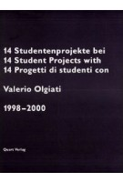 14 Student Projects with Valerio Olgiati 1998-2000 | 9783907631041