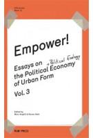 Empower! Essays on the Political Economy of Urban Form - Volume 3 | Marc Angelil, Rainer Hehl | 9783944074085