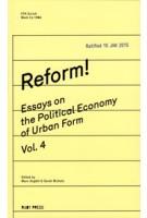 Reform! Essays on The Political Economy of Urban Form Vol.4   Marc Angélil, Sarah Nichols   9783944074122