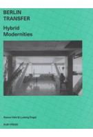 BERLIN TRANSFER. hybrid modernities | Rainer Hehl, Ludwig Engel | 9783944074153 | ruby press