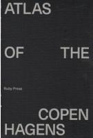 ATLAS OF THE COPENHAGENS   Deane Simpson, Kathrin Gimmel, Anders Linka, Marc Jay, Joost Grootens   9783944074245
