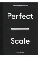 Perfect Scale. Architektonisches Entwerfen und Konstruieren | Ansgar Schulz, Benedikt Schulz | 9783955533441 | DETAIL