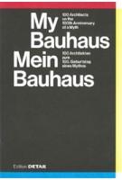 My Bauhaus. 100 Architects on the 100th Anniversary of a Myth - Mein Bauhaus. 100 Architekten zum 100. Geburtstag eines Mythos | 9783955534516 | DETAIL