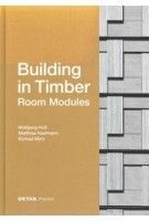 Building in Timber. Room Modules | Wolfgang Huß, Matthias Kaufmann, Konrad Merz | 9783955534943 | Edition DETAIL