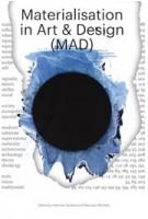 Materialisation in Art & Design (MAD) | Herman Verkerk, Maurizio Montalti | Herman Verkerk, Maurizio Montalti | 9783956794834 | Sternberg Press