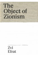 The Object of Zionism. The Architecture of Israel | Zvi Efrat | 9783959051330 | Spector Books