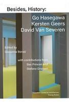 Besides, History: | Go Hasegawa, Kersten Geers, David Van Severen | 9783960983729 | walter konig | GIOVANNA BORASI