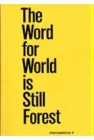 The word for world is still forest | Intercalations 4 | Kirsten Einfeldt & Daniela Wolf | 9783981863505