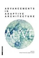ALIVE. Advancements in adaptive architecture | Manuel Kretzer, Ludger Hovestadt | 9783990436677