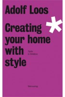 Creating your home with style. Taste is timeless | Adolf Loos | 9783993001322