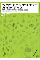 Pet Architecture Guide Book. Living Spheres Vol. 2 | Atelier Bow Wow | 9784846523275