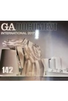 GA Document 142: International 2017 | Ada Edita Global Architecture | 9784871402378