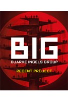 BIG / BJARKE INGELS GROUP. RECENT PROJECT | 9784871406789