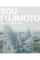 SOU FUJIMOTO. Recent Project | GA RECENT PROJECT series | 9784871406840