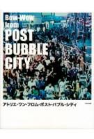 Bow-Wow from POST BUBBLE CITY | 9784872751338 | Atelier Bow-Wow, Yoshiharu Tsukamato, Momoyo Kaijima