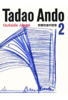Tadao Ando 2. Outside Japan | 9784887062863
