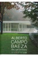 ALBERTO CAMPO BAEZA. Idea, Light and Gravity | 9784887063013