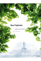 Sou Fujimoto. Architecture Works 1995-2015 | Sou Fujimoto | 9784887063495