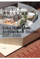 Erika Nakagawa: Architectural Studies 2007-2020 | 9784887063877 | TOTO