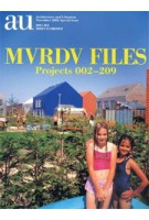 MVRDV FILES. Projects 002-209. a+u 02:11 Special Issue
