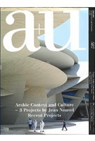 a+u 587. 2019:08. Arabic Context and Culture - 3 Projects by Jean Nouvel