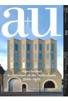 a+u 592. 2020:01 SuperNormal. Architecture in the Netherlands 2010 2020 | 9784900212459 | a+u magazine