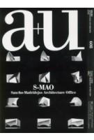 a+u 608. 2021:05. S-MAO. Sancho-Madridejos Architecture Office | a+u magazine