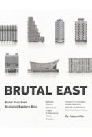 Brutal East. Build Your Own Brutalist Eastern Bloc | 9788394750305 | Zupagrafika
