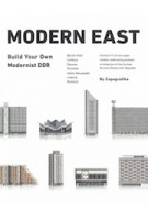 Modern East. Build Your Own Modernist DDR | 9788394750343 | Zupagrafika
