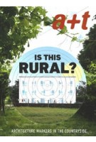 a+t 53 Is This Rural? Architecture Markers in The Countryside   9788409189366   a+t
