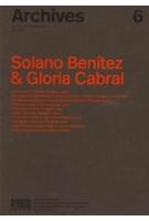 Archives 6. Solano Benítez & Gloria Cabral   9788412162516   C2C Proyectos editoriales de arquitectura