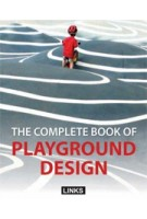 The Complete Book of Playground Design | Carles Broto | 9788415123569