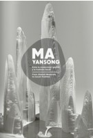 MA YANSONG. From (Global) Modernity to (Local) Tradition | Ma Yansong | 9788415391364