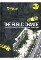 THE PUBLIC CHANCE. New Urban Landscapes | 9788461244881