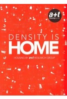 Density is HOME. Housing by a+t Research Group | Aurora Fernández Per, Javier Mozas, Javier Arpa | 9788461512379