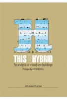 THIS IS HYBRID. An analysis of mixed-use buildings - expanded edition | 9788461662371
