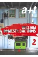 a+t 42. RECLAIM. Domestic Actions 2 | a+t magazine | A. Fernandez Per, J. Mozas | 9788461681877