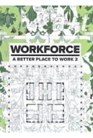 a+t 44. WORKFORCE. A Better Place To Work 2 | 9788461696765 | a+t architecture publishers